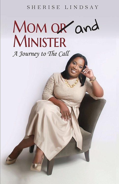 Mom and Minister : A Journey to the Call