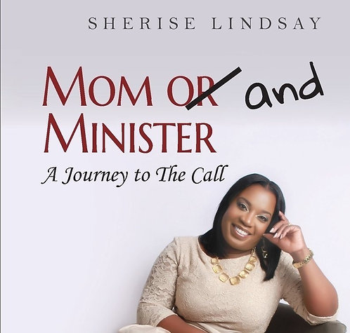 Mom And Minister: A Journey to The Call