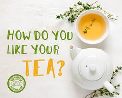 how do you like your tea