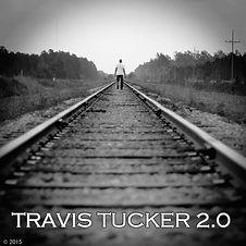 NEW Travis Tucker 2.0 Album Cover 4.23.1