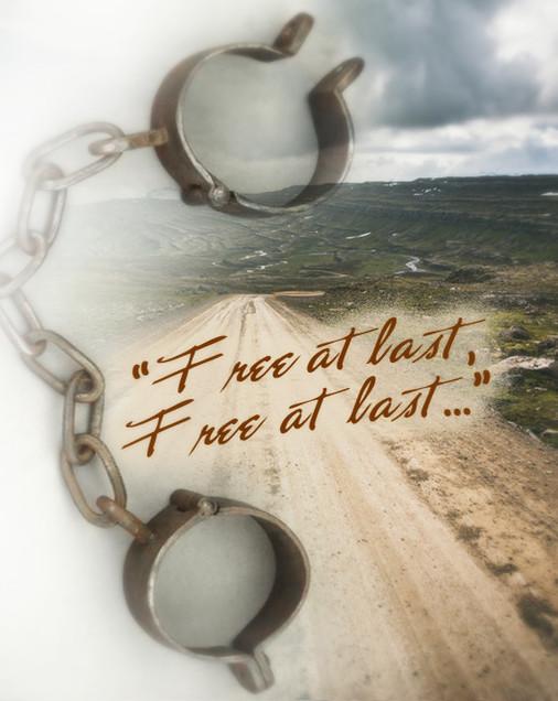 """Free at last, free at last . . ."""