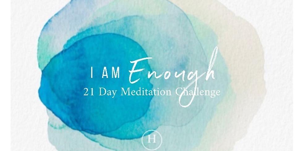 21 Day I AM Enough Meditation Challenge