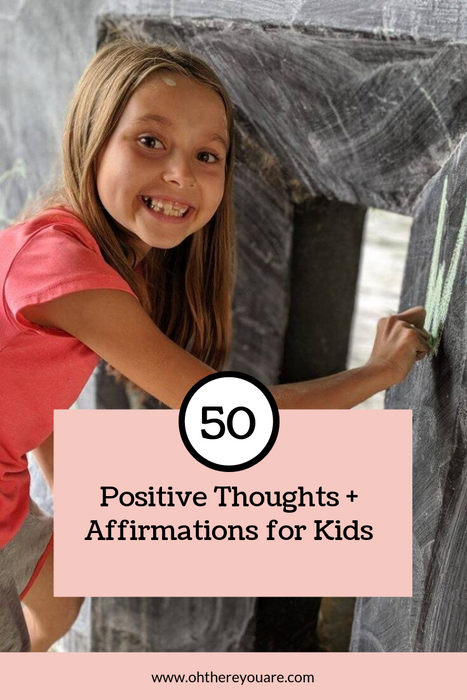 50 Positive Thoughts + Affirmations for Kids
