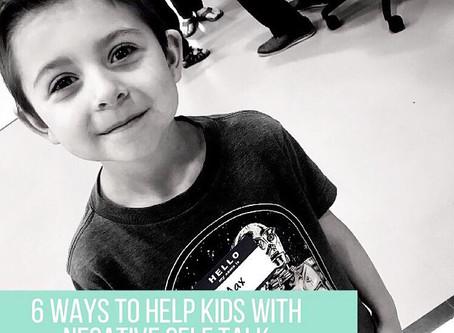 Super Hero Kids Series: 6 Ways to Help Kids Navigate Negative Self Talk 
