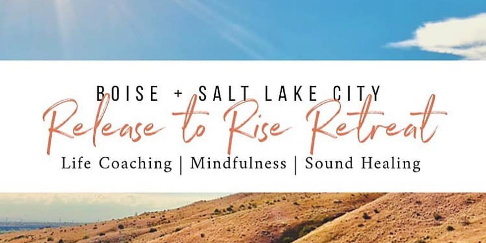 Release + Rise Retreat || Boise, ID