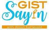 Logo for Gist Say'n Podcast