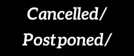 Cancelled / Postponed - CoronaVirus