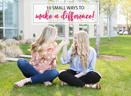 10 SMALL WAYS TO MAKE A DIFFERENCE