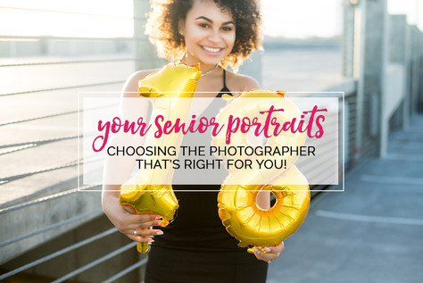 CHOOSING THE SENIOR PHOTOGRAPHER WHO IS RIGHT FOR YOU!