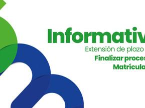 EXTENSIÓN DE PLAZO PARA FINALIZAR PROCESO DE MATRÍCULA 2021