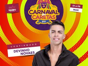O 'boyzinho do arrocha', Devinho Novaes, é uma das atrações do Carnaval dos Caretas 2019