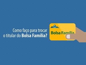 Bolsa Família: o que fazer para trocar o titular?