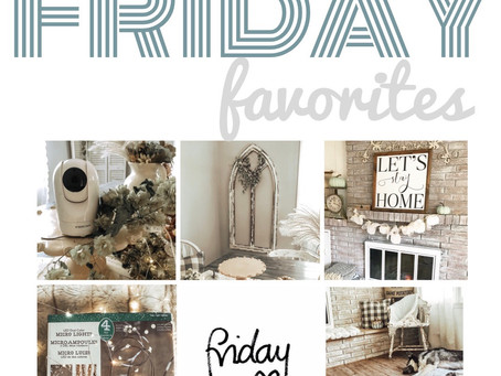 Friday Favorites- Home Edition