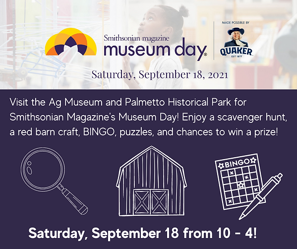 Visit the Ag Museum and Palmetto Historical Park for Smithsonian Magazine's Museum Day! En