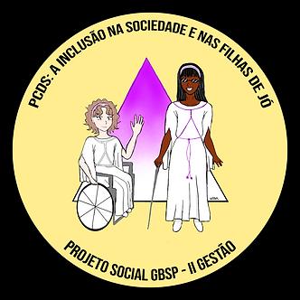 """Imagem em circulo, com fundo amarelo. Na parte superior com a frase """"PCDS: A INCLUSÃO NA SOCIEDADE E NAS FILHAS DE JÓ"""". No centro, um triangulo púrpura ao fundo, com duas garotas paramentadas em cima, uma sentada na cadeira de rodas e a outras segurando uma muleta. Em baixo a frase """"PROJETO SOCIAL GBSP - II GESTÃO"""""""