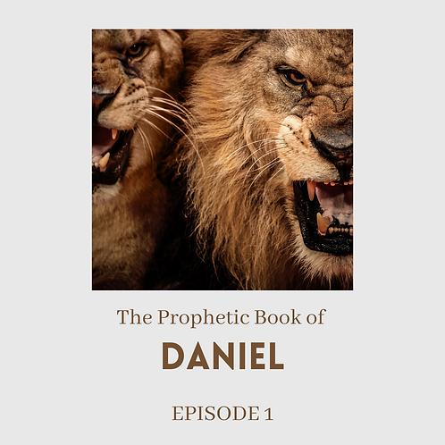 Series 1: Episode 1: The Prophetic Book of Daniel