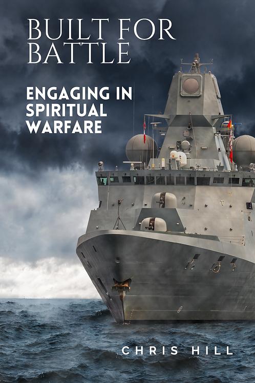 Built for Battle: Engaging in Spiritual Warfare (Book)