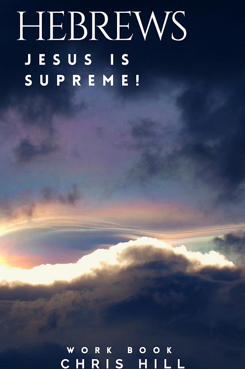 Hebrews - Jesus is Supreme! (Workbook)