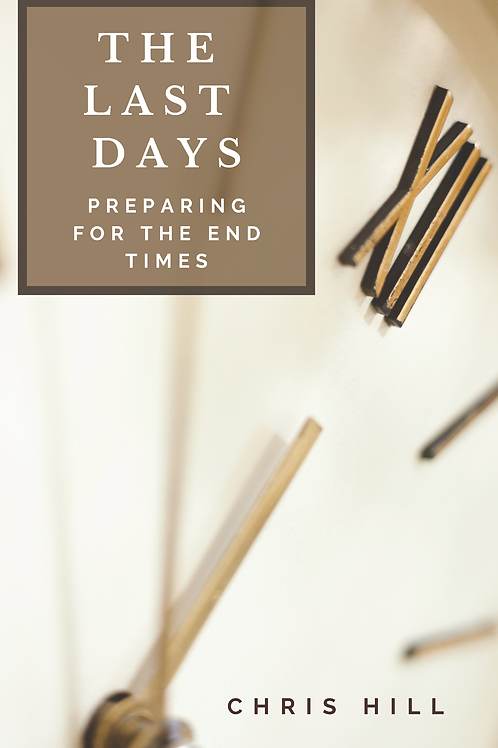 The Last Days: Preparing for the End Times (Book)