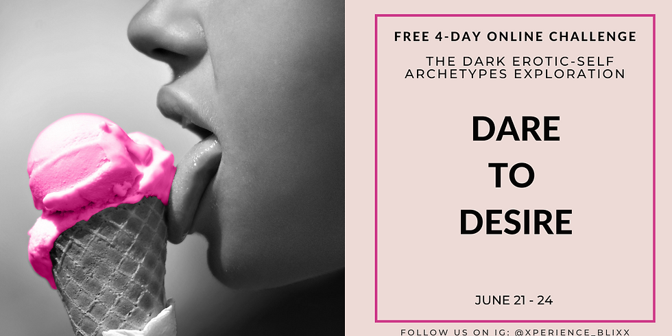DARE TO DESIRE- Free 4-Day Online BliXX Challenge