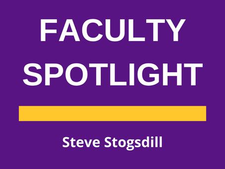 Faculty Spotlight: Dr. Steve Stogsdill                                    By: Annabelle Smallwood