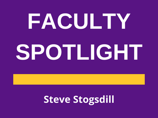 Faculty Spotlight: Dr. Steve Stogsdill                                    By: Annabelle Smallwood