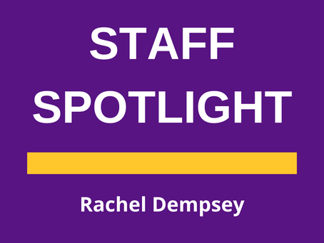 Staff Spotlight: Rachel Dempsey   By: Savannah Stutevoss