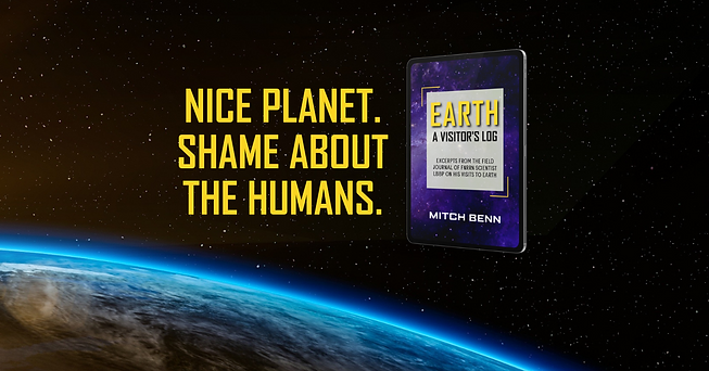 """An iPad with Mitch's Free Short Story on screen - 'Earth: A Visitor's Log', next to the words """"Nice Planet. Shame about the Humans."""" The background is space and earth."""