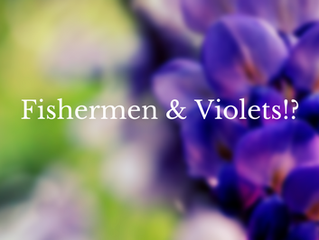 Fishermen and violets!?