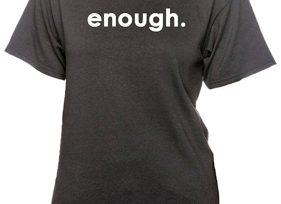 enough. Recycled Tee