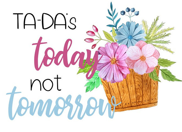 Ta Das Today, Not Tomorrow Sticker