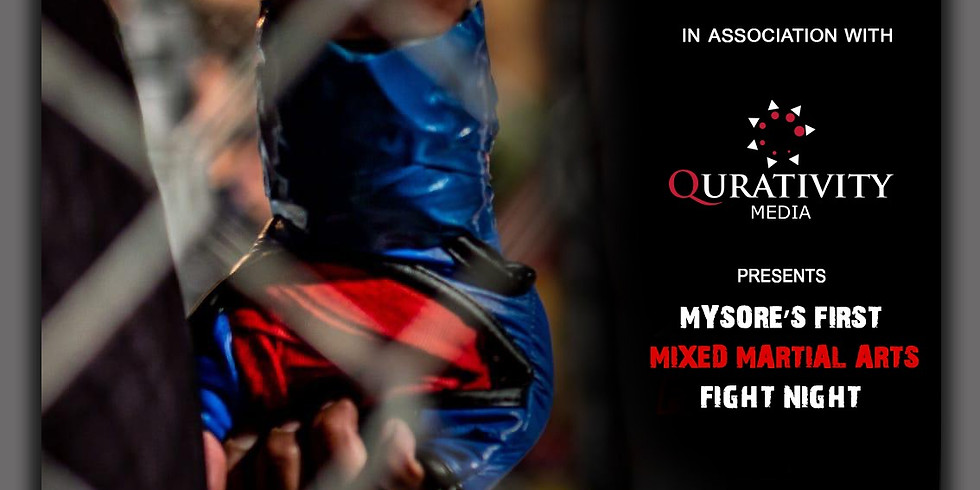 MYSORE'S FIRST - MIXED MARTIAL ARTS FIGHT NIGHT