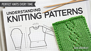 Kate Atherley's Understanding Knitting Patterns Crsftsy Class
