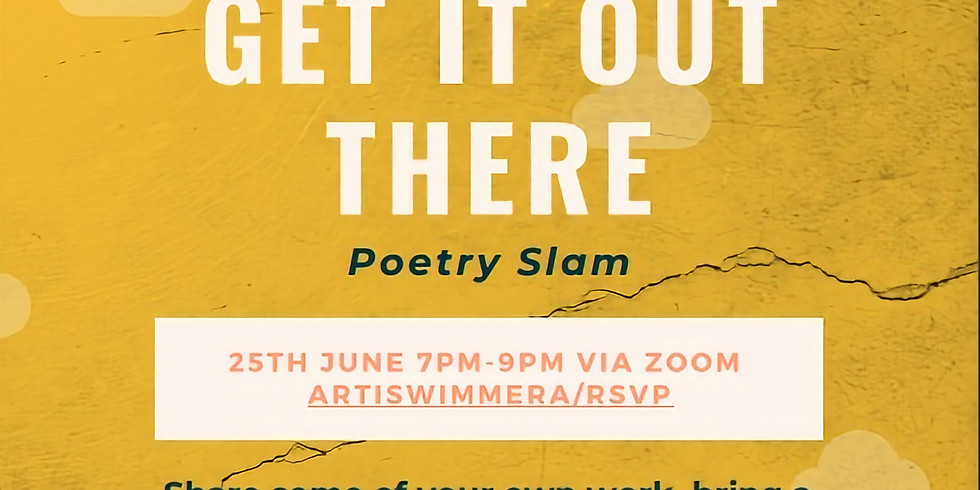 Get it out there! Poetry Slam