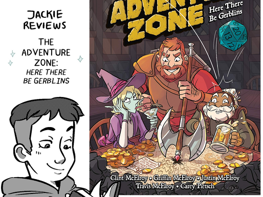 """A Comic Review of """"The Adventure Zone: Here There Be Gerblins"""" by Clint McElroy and Carey Pietsch"""