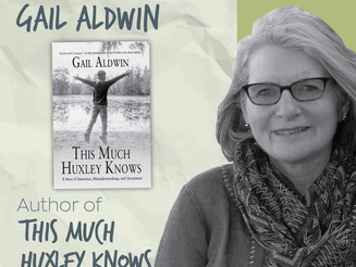 """6 Things With... Gail Aldwin, author of """"This Much Huxley Knows"""""""