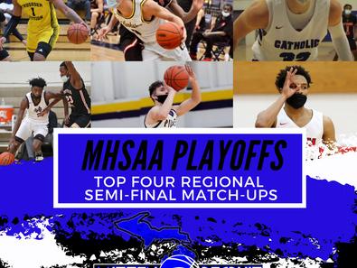 RTM | Top 4 MHSAA Regional     Semi-Final Match-Ups (Boys)
