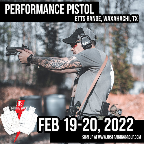 Feb 19-20, 2022 / Performance Pistol / Waxahachi, TX