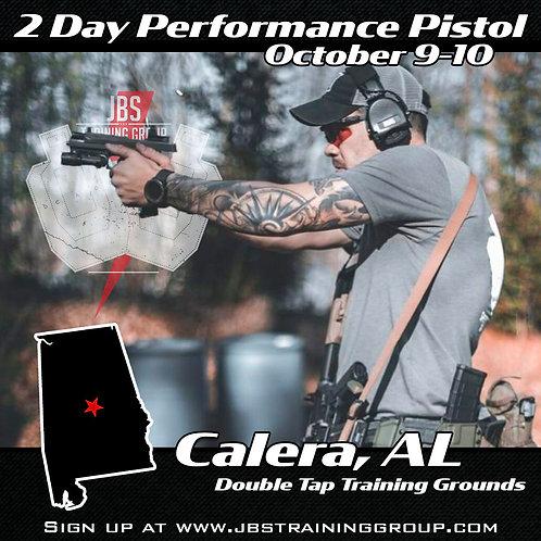 October 9-10 / 2 Day Performance Pistol /Calera, AL