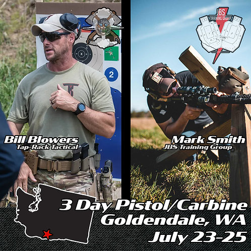 July 23 - 25 / 3 Day Carbine/Pistol with Bill Blowers / Goldendale, WA