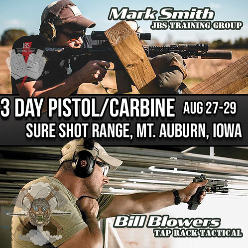Aug 27-29th / 3 Day Carbine & Pistol with Bill Blowers / Mt. Auburn, IA