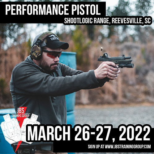 March 26-27 / Performance Pistol / Reevesville, SC