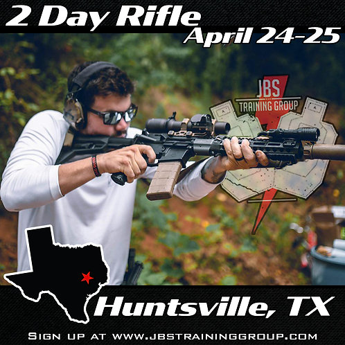 April 24-25 / 2 Day Rifle / Huntsville, TX