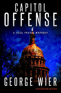 Capitol Offense: Bill Travis Mystery #2 by George Wier