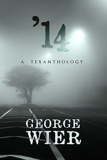 '14 A Texanthology by George Wier
