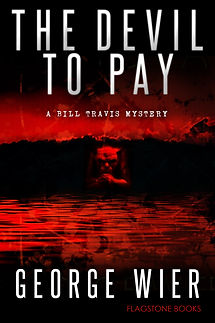The Devil To Pay: Bill Travis Mystery #4 by George Wier