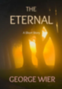 The Eternal A Short Story by George Wier