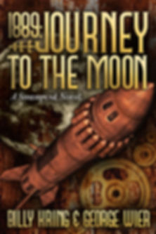 1889: Journey To The Moon by Billy Kring and George Wier