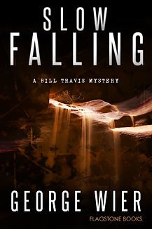 Slow Falling: Bill Travis Mystery #6 by George Wier