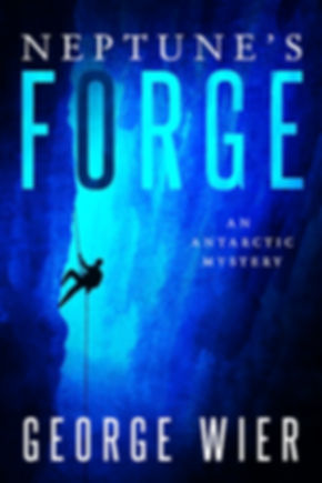 Neptune's Forge An Antarctic Mystery by George Wier
